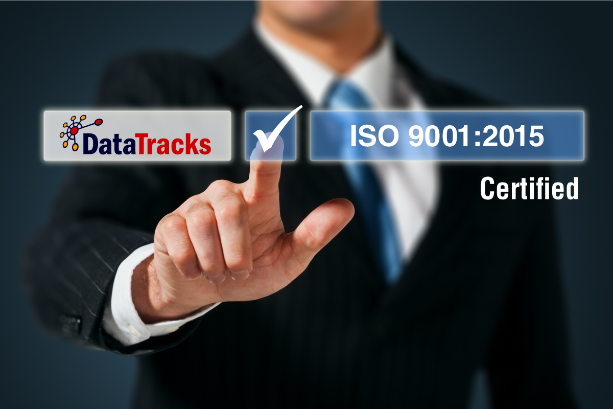 DataTracks Successfully Achieves Transition from ISO 9001:2008 to ISO 9001:2015 Standard for Quality